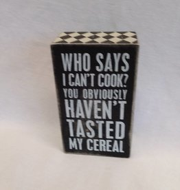 "Tasted My Cereal Box Sign, 3""x5""x1.75"""