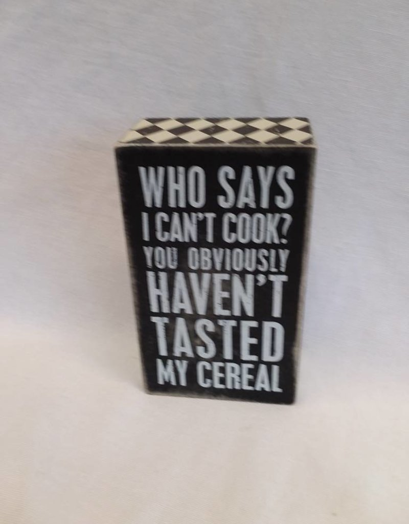 """Tasted My Cereal Box Sign, 3""""x5""""x1.75"""""""