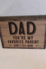"Dad...favorite Parent Sign, 5""x3.5""X1"""