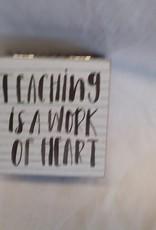 "Teaching -Work of Heart Box, 4""x4""x3"""