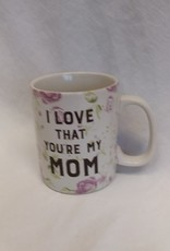 I Love That You're My Mom Coffee Mug