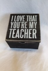 I Love That You're My Teacher Hinged Box, 4X4X2.75""