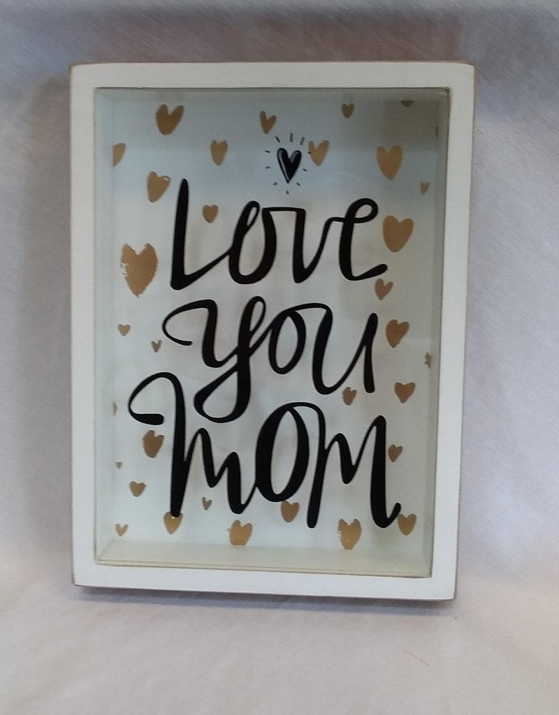 "Love You Mom, Shadow Box, 7.5""x10""x1.75"""