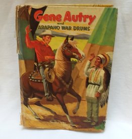 Gene Autry & Arapaho War Drums Book, 1st Edition, 1957