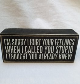 """Called You Stupid B&W Sign, 6"""" x 2.5"""""""