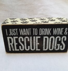 "Drink Wine & Rescue Dogs B&W Sign, 5"" x 2.5"""