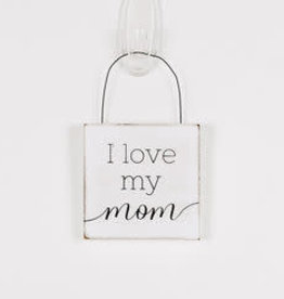 I Love My Mom hang tag sign
