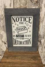 """""""Notice the Soap"""" Hanging Sign"""
