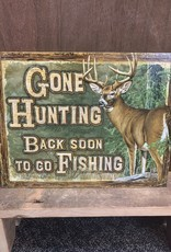 "Gone Hunting Tin Sign 16""x12.5"""