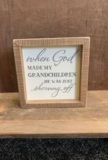 When God Made My Grandchildren Box Sign