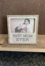 Best Mom Ever (3x5) Frame