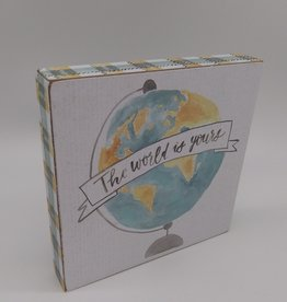 "The World is Yours Block Sign 6""x 6"""