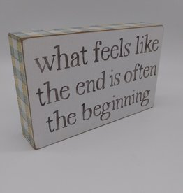 "What Feels Like the End...Box Sign 5""x 8"""