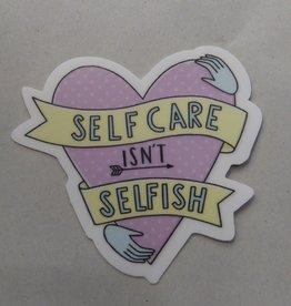Self Care Isn't Selfish Sticker 3x3