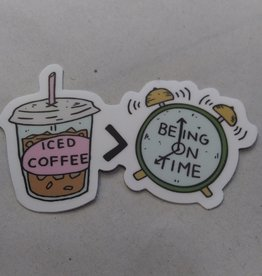 Iced Coffee >Being on Time Sticker 3x2