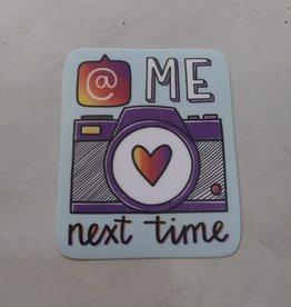 @ Me Next Time Sticker 2x3