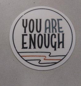 You Are Enough Sticker 3x3