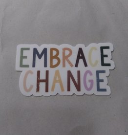 Embrace Change Sticker 4x2