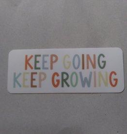 """Keep Going Keep Growing Sticker 3x1.5"""""""