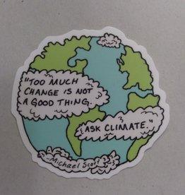 Too Much Change Sticker
