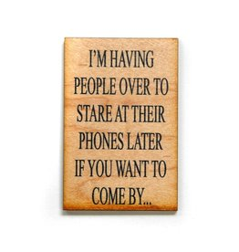 Having People Over...Magnet