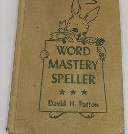 Word Mastery Speller by David H. Patton 1949