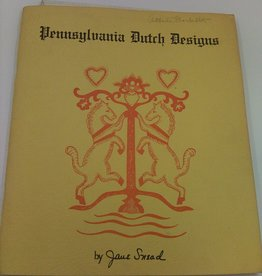 Pennsylvania Dutch Designs by Jane Snead Fifth Printing 1953