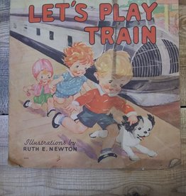 Let's Play Train by Ruth E. Newton