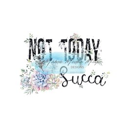 Mama Media Magic Designs Not today Succa  Mama Media Magic Graphic Design