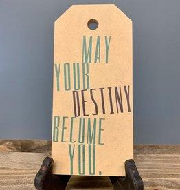 May Your Destiny Mini Tag