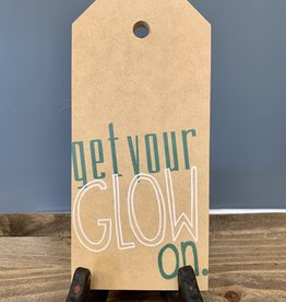 Get Your Glow On Mini Tag