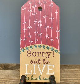 Sorry Out to Live Mini Tag