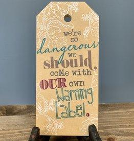 We're So Dangerous...Mini Tags