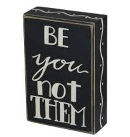 Be You Not Them Sign