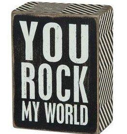 You Rock My World (Box Sign)