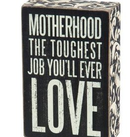 Motherhood The Toughest Job You'll Ever Love