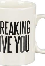 I Freaking Love You 16 Oz. Coffee Cup