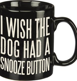 I Wish the Dog Had A Snooze Button 16 Oz. Coffee Cup