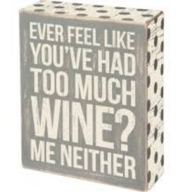 Too Much Wine Box Sign, 4x5""