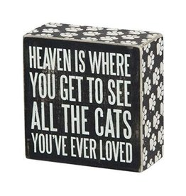 Heaven is Where You Get to See All the Cats You Ever Loved Sign