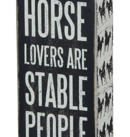 Horse Lovers Are Stable People ( Box Sign )