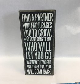 Find A Partner Who Encourages You To Grow,,,Will Come Back Sign