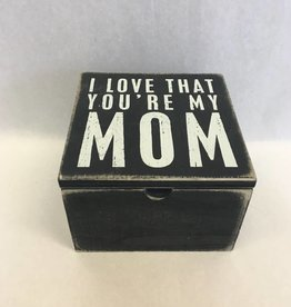 I Love That You're My Mom Hinged Box