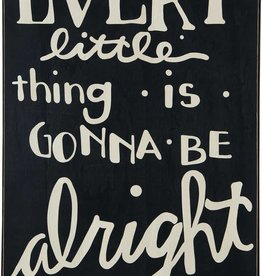 Every Little Thing is Gonna Be Alright Sign