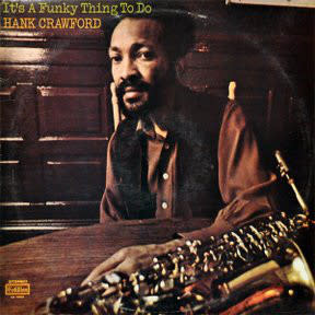 Hank Crawford - It's A Funky Thing To Do - Vinyl, LP, Stereo - 414610361