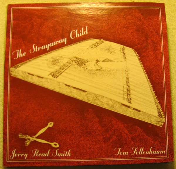 Jerry Read Smith, Tom Fellenbaum - The Strayaway Child - Vinyl, LP, Album, Stereo, Sheffield - 355600502