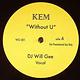 "Kem - Without U - Vinyl, 12"", Unofficial Release - 313072604"