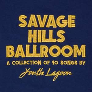 Youth Lagoon - Savage Hills Ballroom - Vinyl, LP, Album, Club Edition, Limited Edition, Clear - 397839228