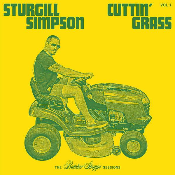 Sturgill Simpson - Cuttin' Grass - Vol. 1 (The Butcher Shoppe Sessions) - 2xVinyl, LP, Album - 588190242