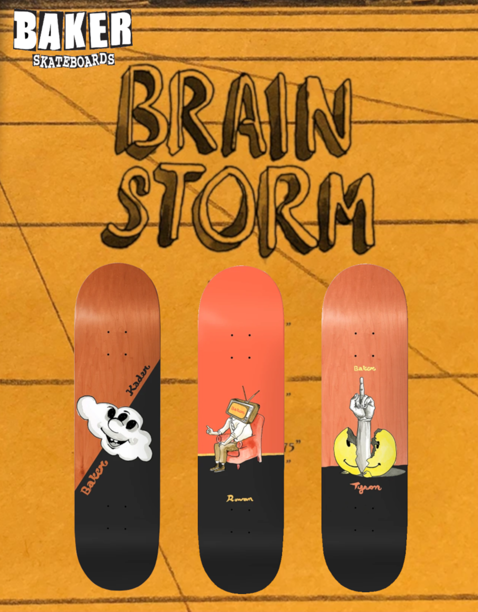 BAKER SKATEBOARDS BAKER - Brainstorm PRO Model Decks - Tyson, Kader & Rowan